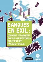 Rapport « Banques en exil : comment les grandes banques européennes profitent des paradis fiscaux » - Oxfam, 25 mars 2017