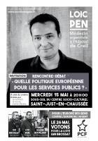 Flyer « Européennes 2019 - Rencontre-débat sur les services publics, avec Loïc Pen » - PCF Saint-Just-en-Chaussée, 15 mai 2019