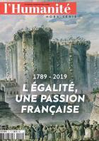 Hors-série de l'Humanité « 1789-2019, l'égalité, une passion française » - Juin 2019