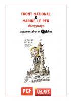 Argumentaire-PCF-Front national et Marine Le Pen, décryptage en 8 fiches