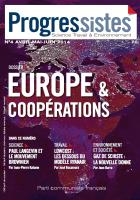 Progressistes n°4 Avril Mai Juin 2014: EUROPE et Coopérations