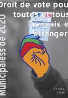 Pétition pour le droit de vote pour toutes et tous, Français et étrangers, aux élections municipales de 2020 - Collectif « J'y suis, j'y vote »