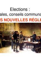Élections : municipales, conseils communautaires-Les nouvelles règles - PCF-secteur élections, 2013