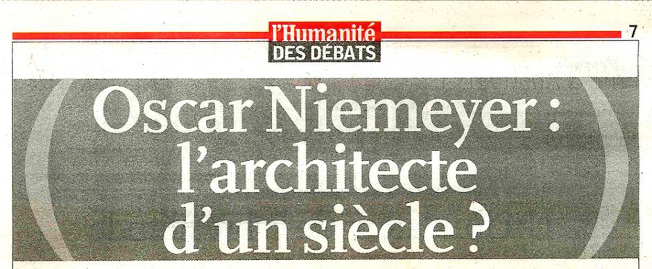 20071215-L'Huma-Oscar Niemeyer : l'architecte d'un siècle ?