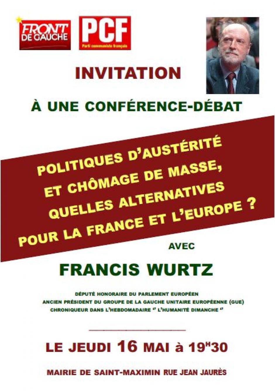 16 mai, Saint-Maximin - Conférence-débat « Politiques d'austérité et chômage de masse, quelles alternatives pour la France et l'Europe ? », avec Francis Wurtz