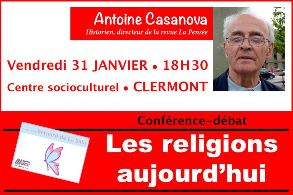 ANNULATION ! - 31 janvier, Clermont - Espace Marx Oise-Conférence-débat « Les religions aujourd'hui » avec Antoine Casanova