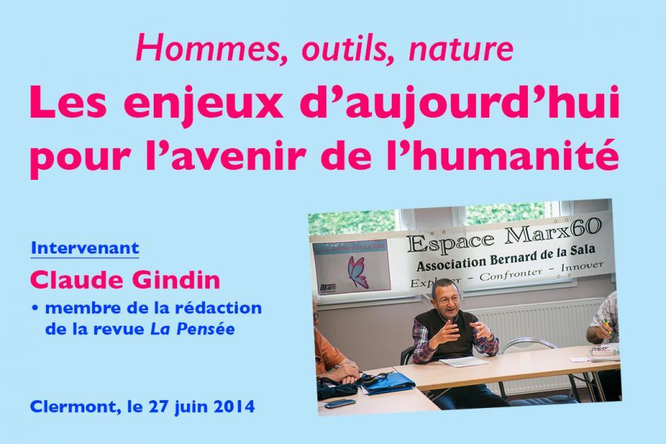 Claude Gindin « Les enjeux d'aujourd'hui pour l'avenir de l'humanité » - Clermont, 27 juin 2014