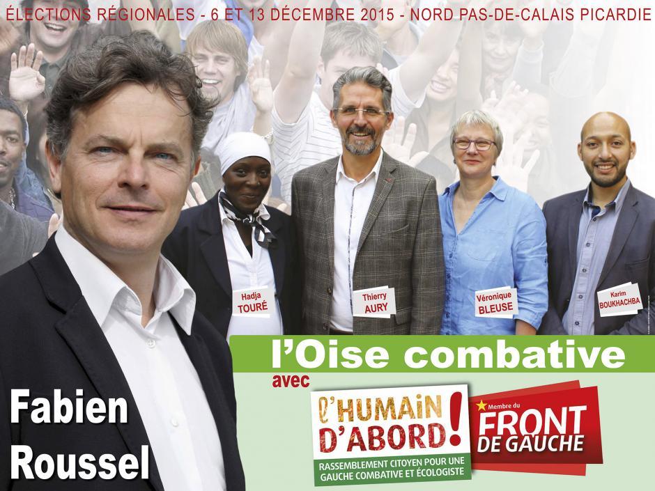 Affiche de campagne de la liste Front de gauche l'Humain d'abord - Oise, élection régionale Nord-Pas-de-Calais-Picardie, 17 novembre 2015
