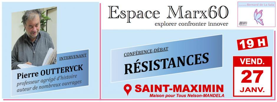 27 janvier, Saint-Maximin - Espace Marx60-Conférence-débat « Résistances », avec Pierre Outteryck