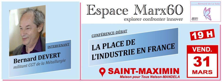 31 mars, Saint-Maximin - Espace Marx60-Conférence-débat « La place de l'industrie en France », avec Bernard Devert