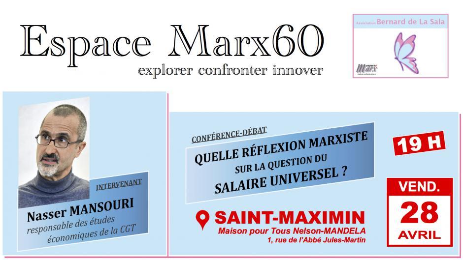 28 avril, Saint-Maximin - Conférence-débat « Quelle réflexion marxiste sur la question du salaire universel ? », avec Nasser Mansouri (CGT)