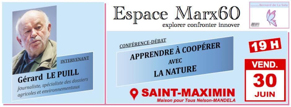 30 juin, Saint-Maximin - Espace Marx60-Conférence-débat « Apprendre à coopérer avec la nature », avec Gérard Le Puill