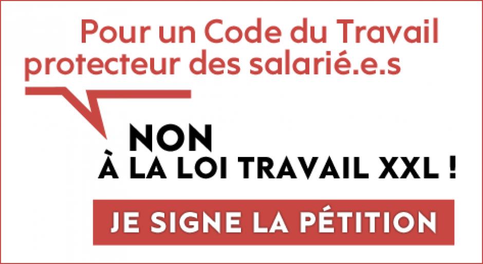 Appel collectif « Pour un Code du travail protecteur des salarié-e-s, non à la loi travail XXL »