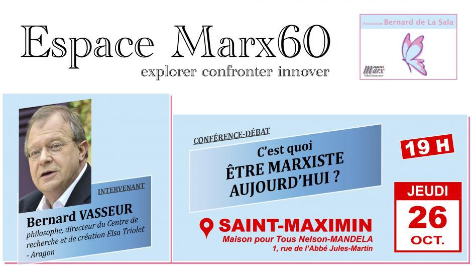 26 octobre, Saint-Maximin - Conférence-débat « Quel retour à Marx : c'est quoi le marxisme aujourd'hui ? », avec Bernard Vasseur