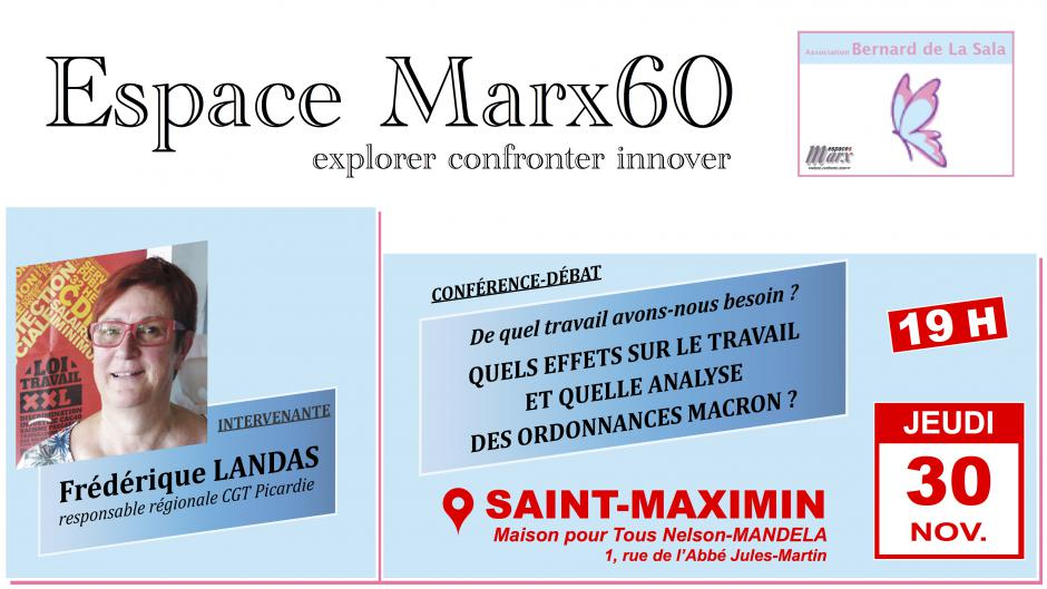 30 novembre, Saint-Maximin - Espace Marx60-Conférence-débat « Quels effets sur le travail et quelle analyse des ordonnances Macron ? », avec Frédérique Landas