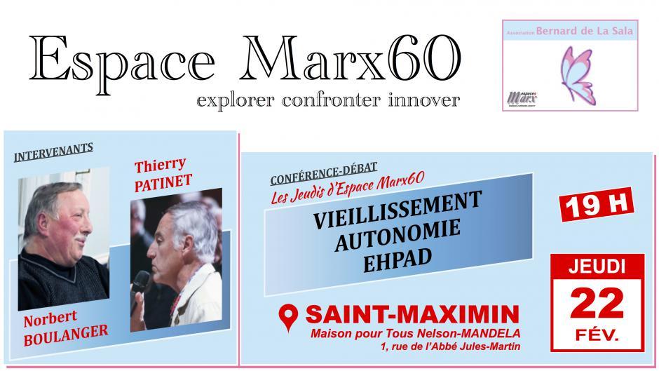 22 février, Saint-Maximin - Espace Marx60-Conférence-débat « Vieillissement-Autonomie-Ehpad », avec Norbert Boulanger et Thierry Patinet