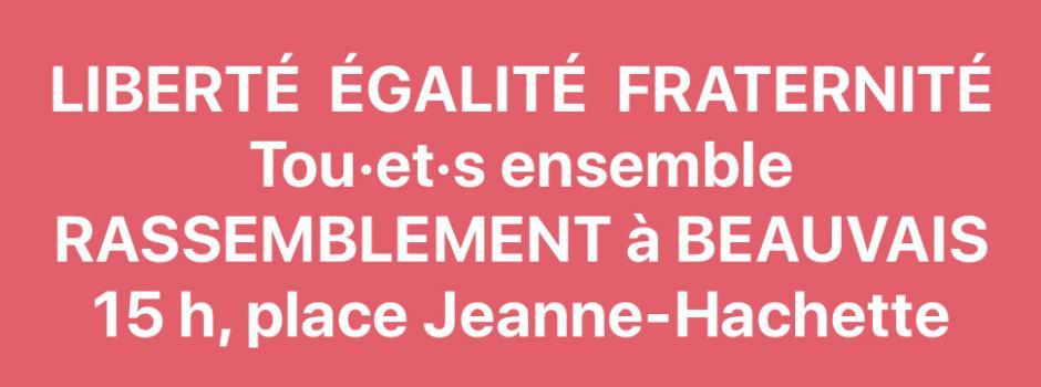 17 octobre, Beauvais - Rassemblement « Liberté-Égalité-Fraternité, toutes et tous ensemble »