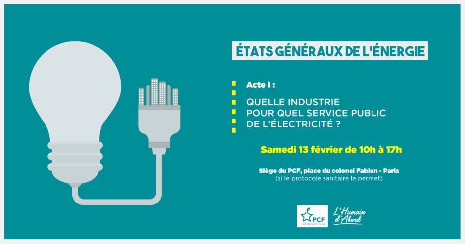États généraux de l'Énergie - Acte I : « Quelle industrie pour quel service public de l'énergie ? »
