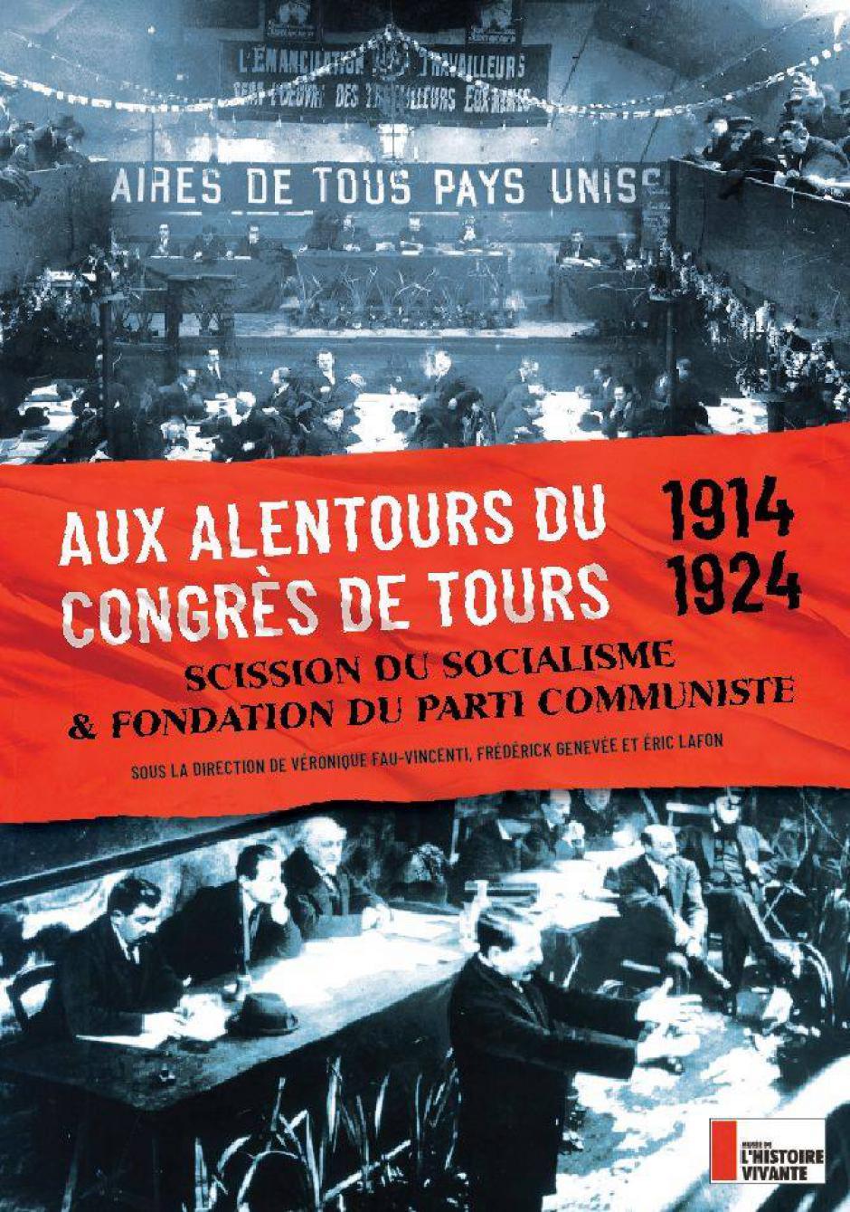 Je commande le livre « Aux alentours du Congrès de Tours - 1914-1924 » !