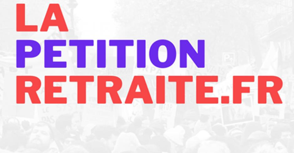 Je signe (et je fais signer) la pétition pour le retrait du projet de réforme Macron-BlackRock des retraites !