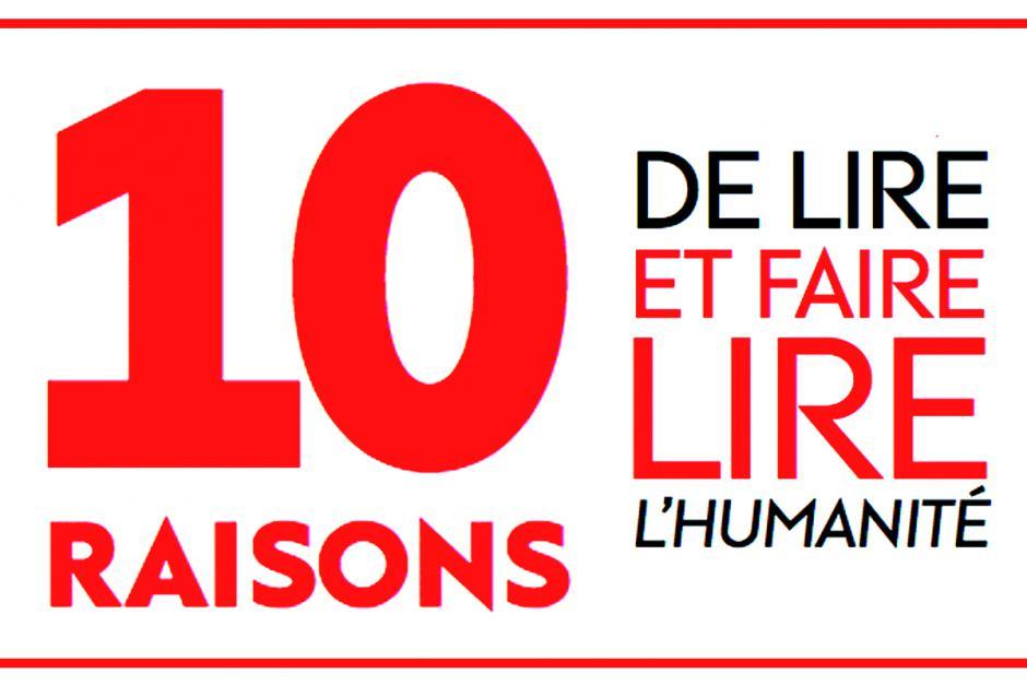 (Au moins) 10 raisons de lire et faire lire l'Humanité