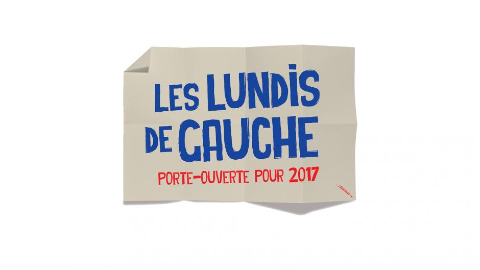Les lundis de gauche - Porte ouverte sur 2017