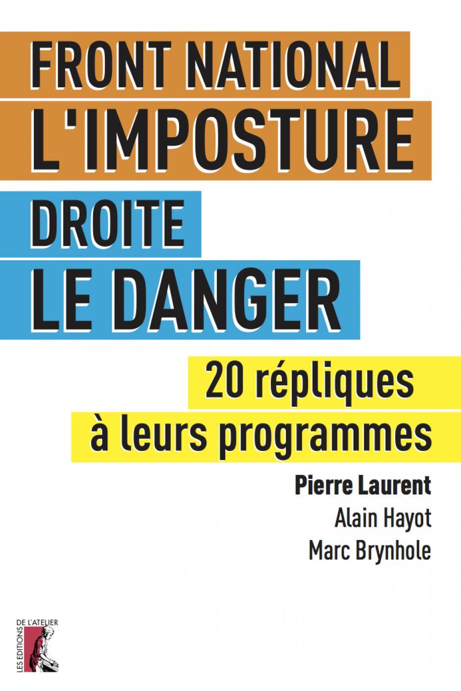 Front national l'imposture, droite le danger : 20 répliques à leurs programmes