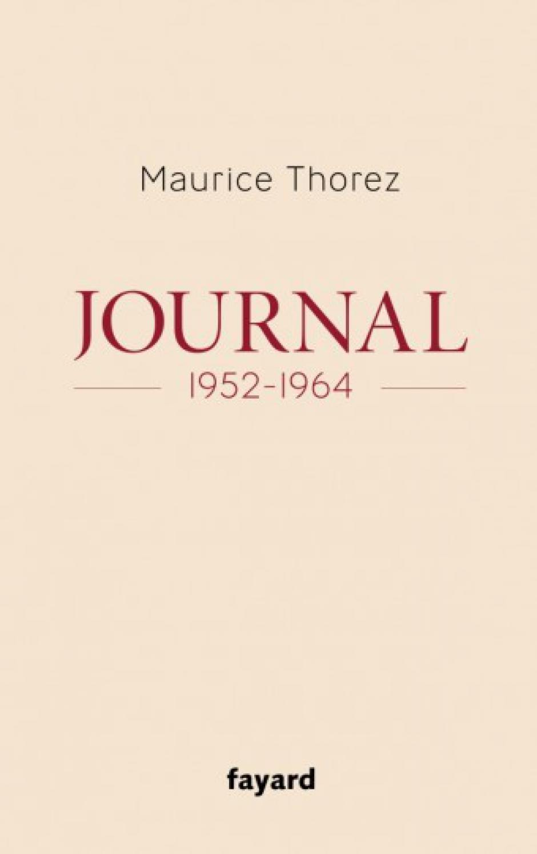 Je commande l'ouvrage « Maurice Thorez - Journal 1952-1964 »