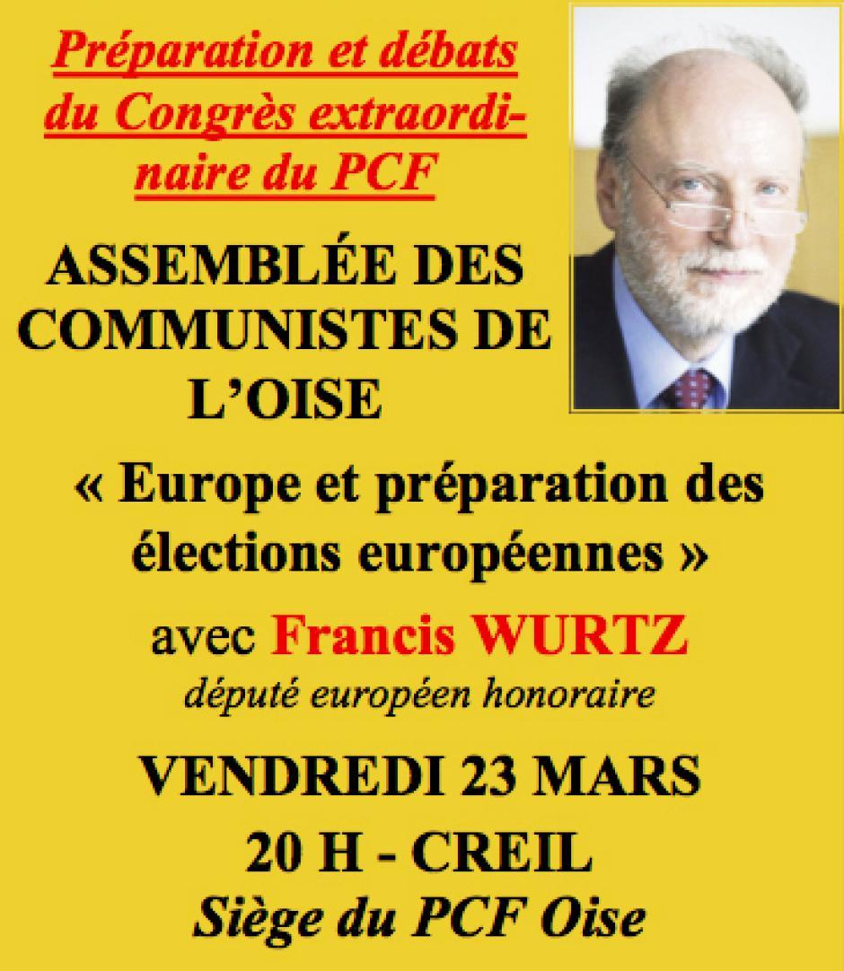 23 mars, Creil - Assemblée des communistes « Europe et élections européennes », avec Francis Wurtz