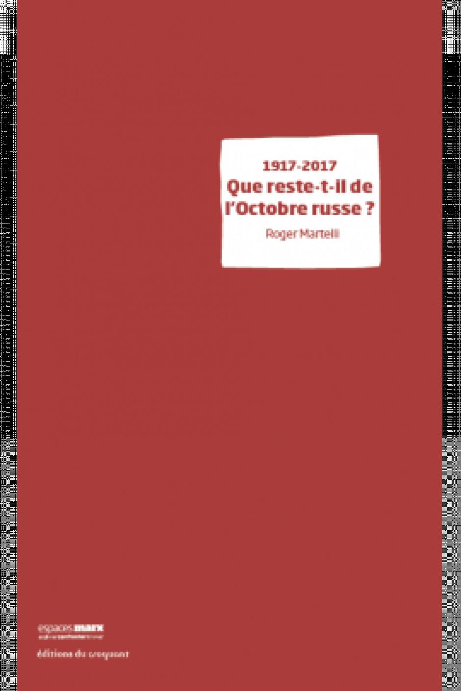 13 octobre, Beauvais - Voisinlieu pour Tous-Conférence-débat « 1917-2017, que reste-t-il de l'octobre russe ? » avec Roger Martelli