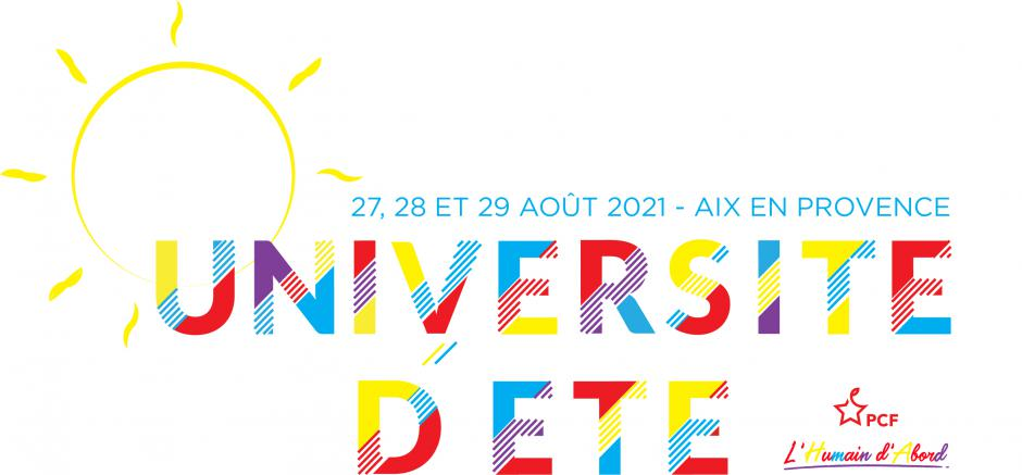 27, 28 et 29 août, Aix-en-Provence - Université d'été du Parti communiste français